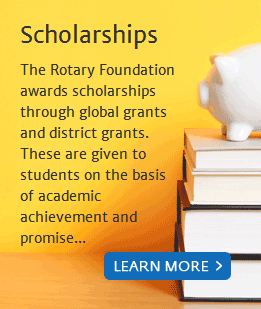 Scholarships — The Rotary Foundation awards scholarships through global grants and district grants. These are given to students on the basis of academic achievement and promise. Click here to learn more.
